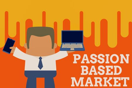 Text sign showing Passion Based Market. Business photo showcasing Emotional Sales Channel a Personalize centric Strategy Standing professional man tie holding left open laptop right mobile phone
