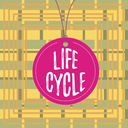 Text sign showing Life Cycle. Business photo showcasing the series of changes in the life of an organism and animals Badge circle label string rounded empty tag colorful background small shape