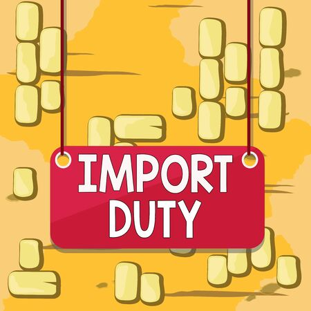 Word writing text Import Duty. Business photo showcasing tax imposed by a government on goods from other countries Board color background plank attached string panel rectangle empty surface