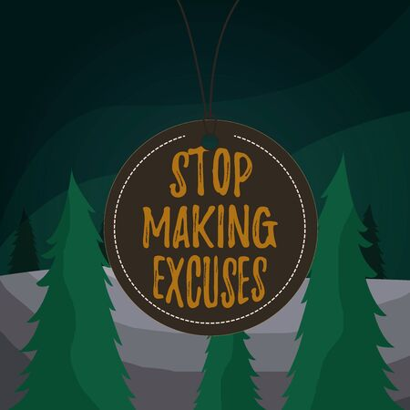 Word writing text Stop Making Excuses. Business photo showcasing Cease Justifying your Inaction Break the Habit Badge circle label string rounded empty tag colorful background small shape