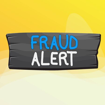 Writing note showing Fraud Alert. Business concept for security alert placed on credit card account for stolen identity Wooden board rectangle shaped wood attached color background