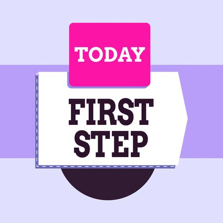 Text sign showing First Step. Business photo text The first of a series of actions Act of starting something Blank banner rectangle square above semicircle down Geometrical background