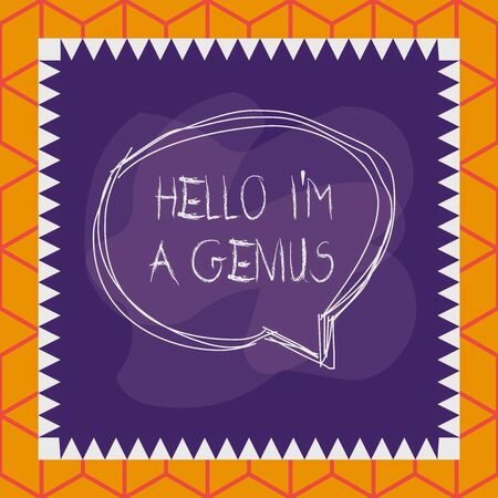 Conceptual hand writing showing Hello I M A Genius. Concept meaning Introduce yourself as over average demonstrating to others Speaking bubble inside asymmetrical object multicolor design