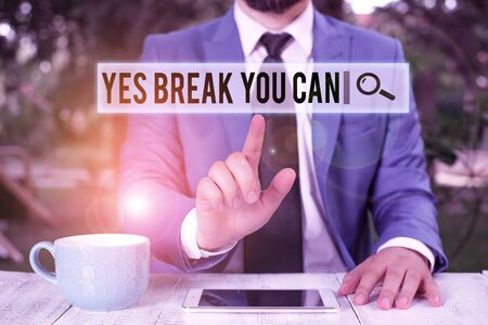Handwriting text writing Yes break You Can. Conceptual photo Positivity Encouragement Persuade Dare Confidence Uphold Businessman with pointing finger in front of him
