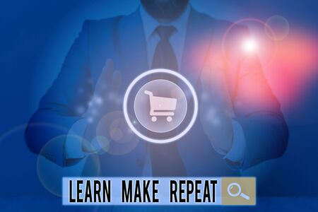 Writing note showing Learn Make Repeat. Business concept for Once you do it will be easy fast learner fix mistakes