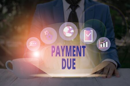 Word writing text Payment Due. Business photo showcasing The date when payment should be received by the company