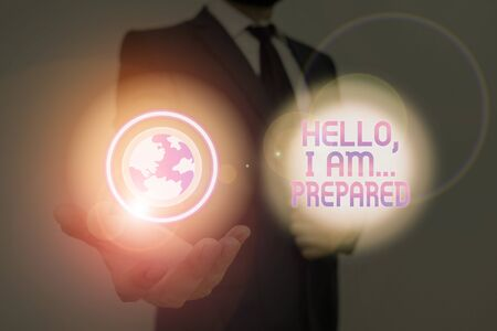 Text sign showing Hello I Am Prepared. Business photo text introduce yourself to someone as you are ready