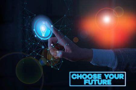 Text sign showing Choose Your Future. Business photo text Choices make today will define the outcome of tomorrow