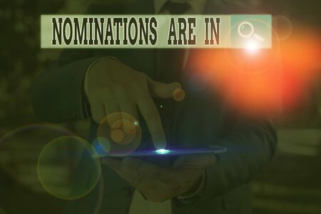 Text sign showing Nominations Are In. Business photo text Formally Choosing someone Official Candidate for an Award
