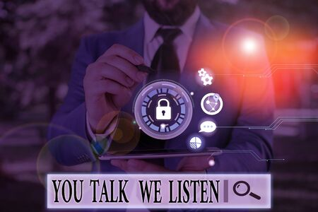 Handwriting text You Talk We Listen. Conceptual photo Two Way Communication Motivational Conversation