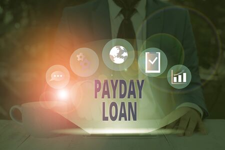 Word writing text Payday Loan. Business photo showcasing Something lent or furnished on condition being returned