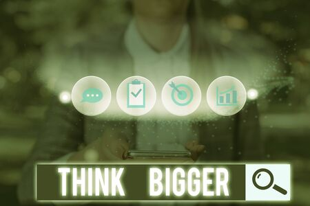 Text sign showing Think Bigger. Business photo text being able to dream and visualise what you can achieve