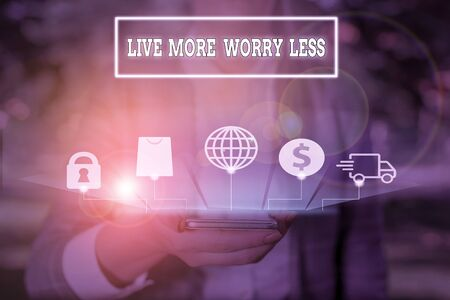 Handwriting text writing Live More Worry Less. Conceptual photo Have a good attitude motivation be careless enjoy life