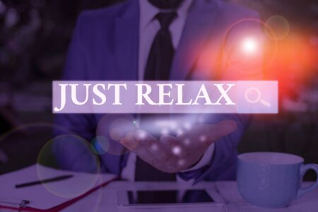 Text sign showing Just Relax. Business photo showcasing to rest or do something that is enjoyable and stress free