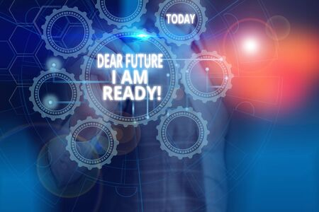 Text sign showing Dear Future I Am Ready. Business photo showcasing state action situation being fully prepared Picture photo system network scheme modern technology smart device