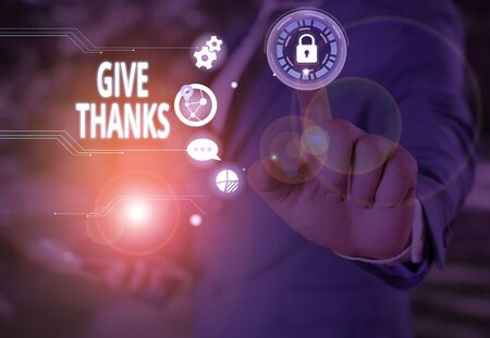 Text sign showing Give Thanks. Business photo showcasing express gratitude or show appreciation Acknowledge the kindness