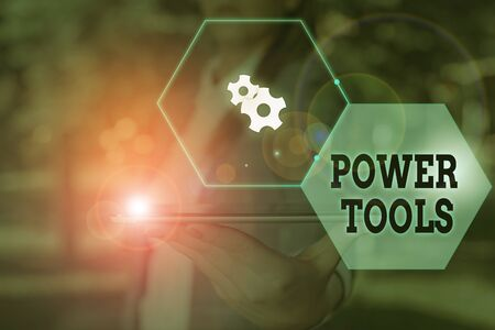 Handwriting text Power Tools. Conceptual photo tool that is actuated by additional power source and mechanism