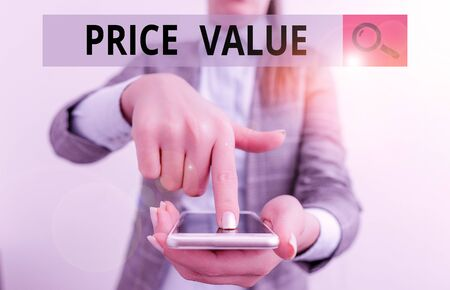 Writing note showing Price Value. Business concept for the price of a product based on what customers think or valued Business woman points with finger on touch screen