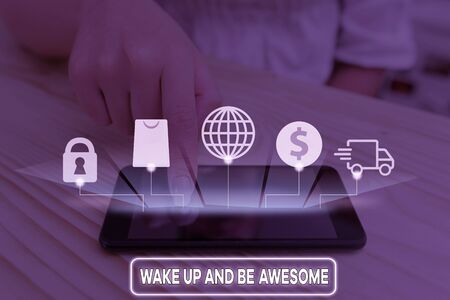 Writing note showing Wake Up And Be Awesome. Business concept for Rise up and Shine Start the day Right and Bright