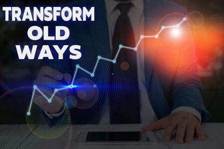 Écrit remarque montrant Transformer les anciennes méthodes. Concept d'entreprise pour le remplacer par de nouvelles méthodes Alternatives nouvelle solution