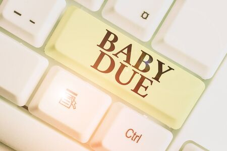 Text sign showing Baby Due. Business photo showcasing about to born Under engagement as to time Expected to be ready
