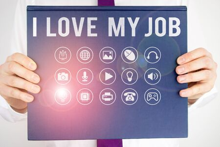 Text sign showing I Love My Job. Business photo showcasing Enjoying the daily tasked assigned Contented on the occupation