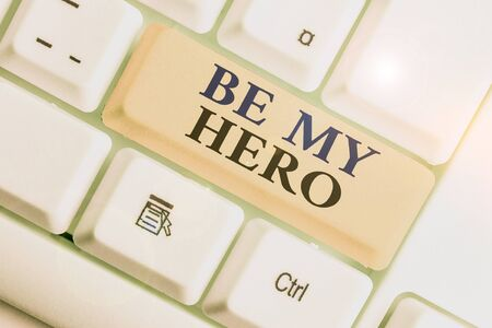 Handwriting text Be My Hero. Conceptual photo Request by someone to get some efforts of heroic actions for him