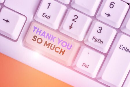 Writing note showing Thank You So Much. Business concept for Expression of Gratitude Greetings of Appreciation Stockfoto
