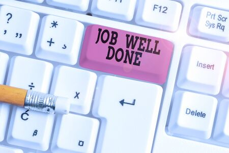 Word writing text Job Well Done. Business photo showcasing Well Performed You did it Cheers Approval Par Accomplished White pc keyboard with empty note paper above white background key copy space