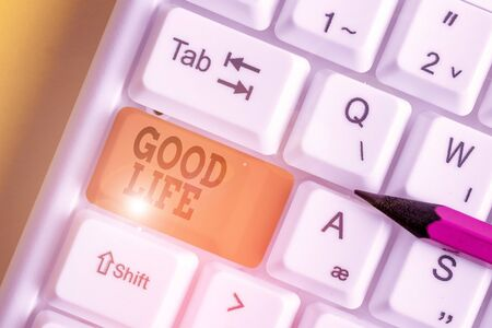 Word writing text Good Life. Business photo showcasing living in comfort and luxury with few problems or worries White pc keyboard with empty note paper above white background key copy space