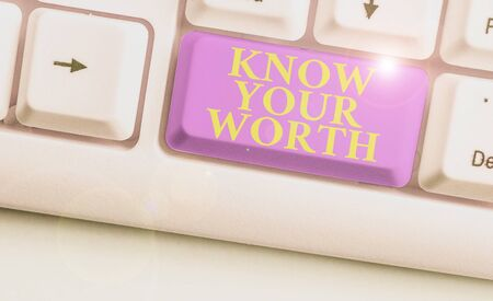 Word writing text Know Your Worth. Business photo showcasing Have knowledge of selfvalue Worthiness Deserved income