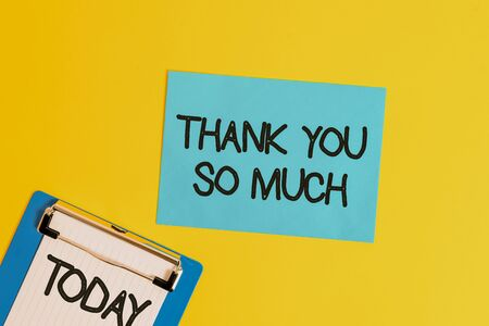 Text sign showing Thank You So Much. Business photo text Expression of Gratitude Greetings of Appreciation Metal clipboard holding blank paper sheet square page colored background