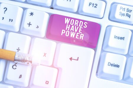 Handwriting text writing Words Have Power. Conceptual photo Energy Ability to heal help hinder humble and humiliate White pc keyboard with empty note paper above white background key copy space