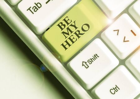 Word writing text Be My Hero. Business photo showcasing Request by someone to get some efforts of heroic actions for him