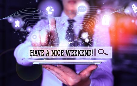 Conceptual hand writing showing Have A Nice Weekend. Concept meaning wishing someone that something nice happen holiday Picture photo network scheme with modern smart device