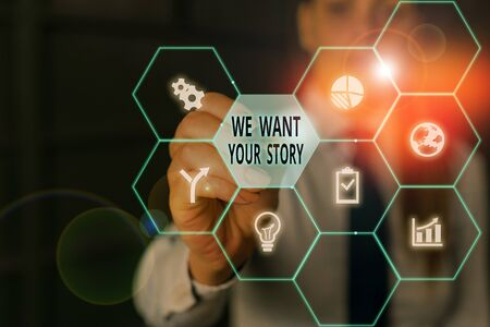 Writing note showing We Want Your Story. Business concept for Tell Us something a Glimpse About Your Life History