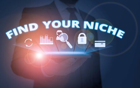 Writing note showing Find Your Niche. Business concept for Market study seeking specific potential clients Marketing