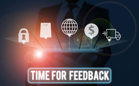 Text sign showing Time For Feedback. Business photo text Need to response or give critic on something Evaluation