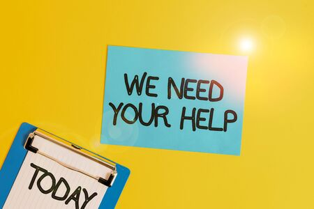 Text sign showing We Need Your Help. Business photo text Service Assistance Support Avail Benefit Aid Grant Metal clipboard holding blank paper sheet square page colored background