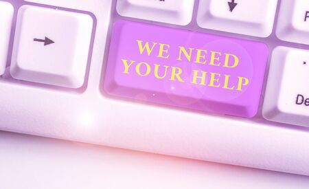 Word writing text We Need Your Help. Business photo showcasing Service Assistance Support Avail Benefit Aid Grant