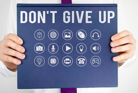 Text sign showing Don T Give Up. Business photo showcasing Determined Persevering Continue to Believe in Yourself Stock Photo