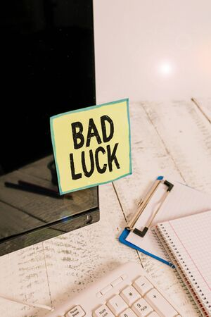 Text sign showing Bad Luck. Business photo showcasing an unfortunate state resulting from unfavorable outcomes Mischance Note paper taped to black computer screen near keyboard and stationary
