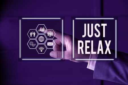 Writing note showing Just Relax. Business concept for to rest or do something that is enjoyable and stress free Picture photo network scheme with modern smart device