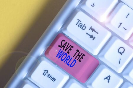 Handwriting text Save The World. Conceptual photo Protect the environment and the living species Ecosystem White pc keyboard with empty note paper above white background key copy space Zdjęcie Seryjne - 134313587