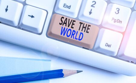 Word writing text Save The World. Business photo showcasing Protect the environment and the living species Ecosystem White pc keyboard with empty note paper above white background key copy space Zdjęcie Seryjne - 134313613