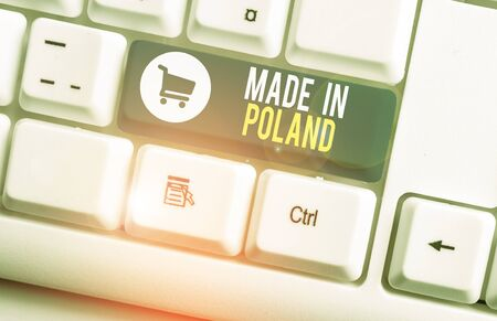 Word writing text Made In Poland. Business photo showcasing A product or something that is analysisufactured in Poland White pc keyboard with empty note paper above white background key copy space