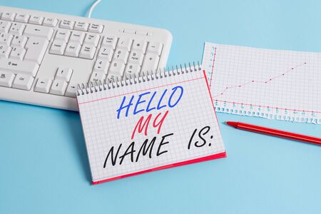 Text sign showing Hello My Name Is. Business photo showcasing Introducing oneself to others You want showing to call you Paper blue desk computer keyboard office study notebook chart numbers memo