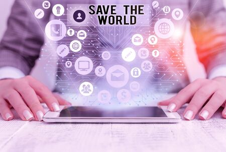 Word writing text Save The World. Business photo showcasing Protect the environment and the living species Ecosystem Zdjęcie Seryjne - 134314926
