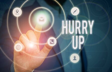 Conceptual hand writing showing Hurry Up. Concept meaning asking someone to do a job very fast Quickly Lets go Encourage