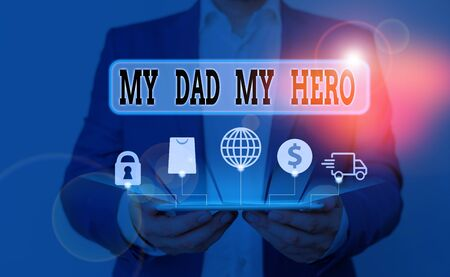 Word writing text My Dad My Hero. Business photo showcasing Admiration for your father love feelings emotions compliment